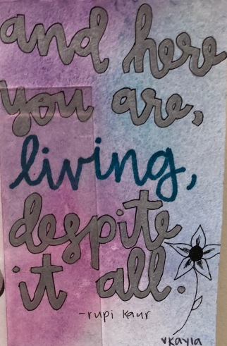 here you are living despite it all